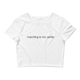 """Marching is my Cardio"" Crop Top T-Shirt"