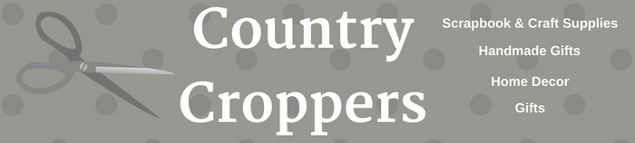 Country Croppers Scrapbook Supplies, Home Decor and Gifts