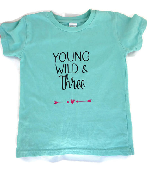 Young Wild and Three TShirt T-Shirt T Shirt
