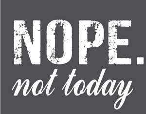 Nope Not Today T-Shirt-Flashbang Holsters