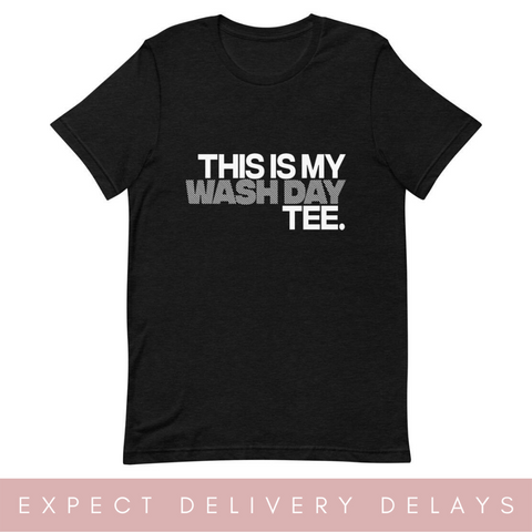 This is my Wash Day Tee(stylish). Short-Sleeve Unisex T-Shirt