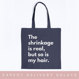 The Shrinkage is Real BAGedge Canvas Promo Tote