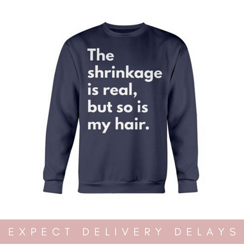 Shrinkage is Real Sweatshirt - Crew Sweater