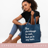 Shrinkage is Real BAGedge Canvas Tote