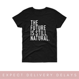 The Future is Still Natural Women's short sleeve t-shirt