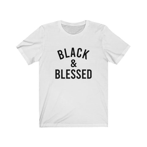 Black and Blessed - Unisex Jersey Short Sleeve Tee