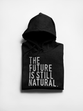 The Future is Natural Unisex Hoodie