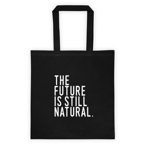 The Future is Still Natural Tote bag