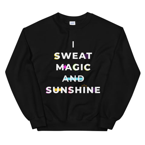 Sweat Magic and Sunshine Sweatshirt