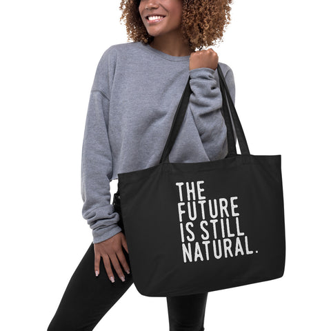 The Future Is Still Natural Large organic tote bag