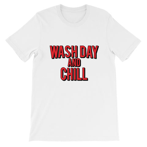 Wash Day And Chill Short-Sleeve Unisex T-Shirt