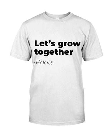 Let's Grow Together Ultra Cotton T-Shirt