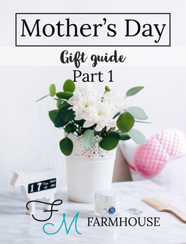 Farmhouse Mother's Day Gift Guide