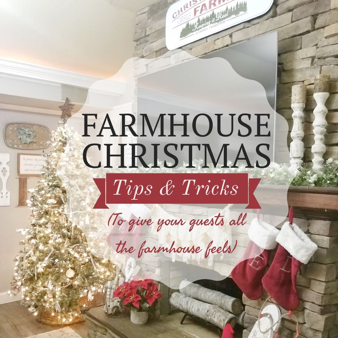 Farmhouse Christmas Decor Tips & Tricks
