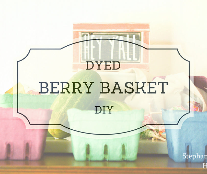 Dyed Berry Basket DIY
