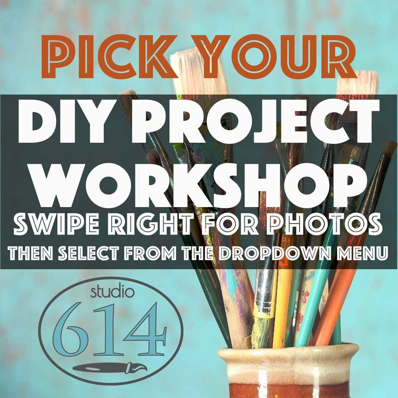 "Saturday, May 29, 2021: ""Pick Your Project"" Open Workshop @ Studio 614"
