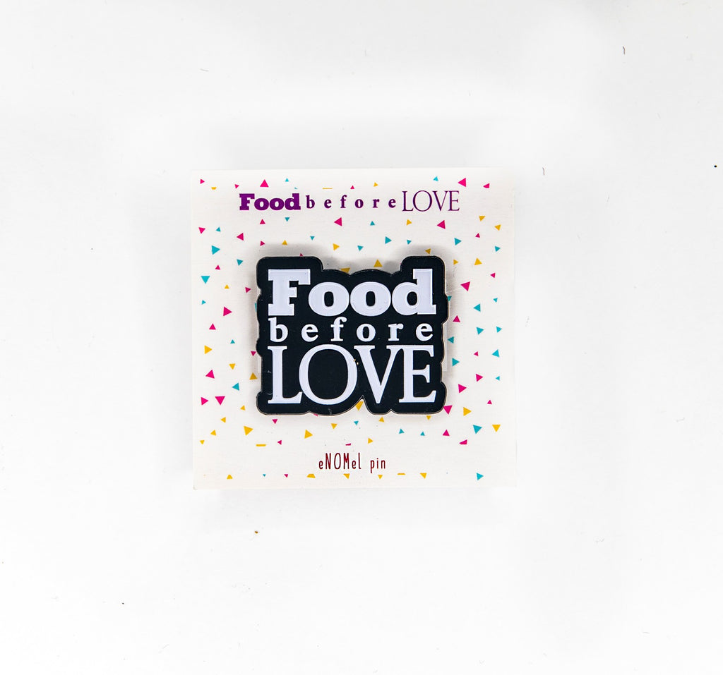 food-before-love-signature-enamel-pin
