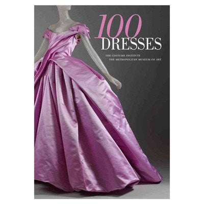100 Dresses; The Costume Institute The Metropolitan Museum of Art