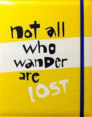 """Not All Who Wander Are Lost"" Yellow Journal Notebook Diary ~ 7 1/4"" X 9"" ~ 120 Sheets"