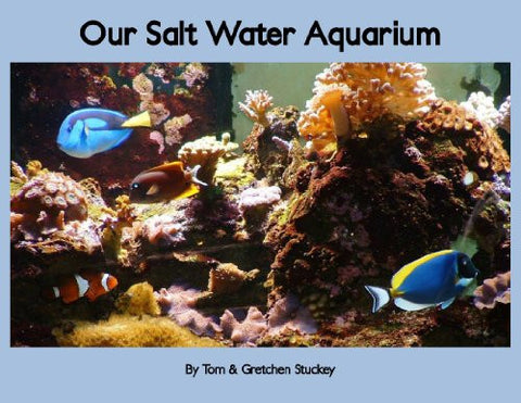 """Our Salt Water Aquarium"" by Tom & Gretchen Stuckey"