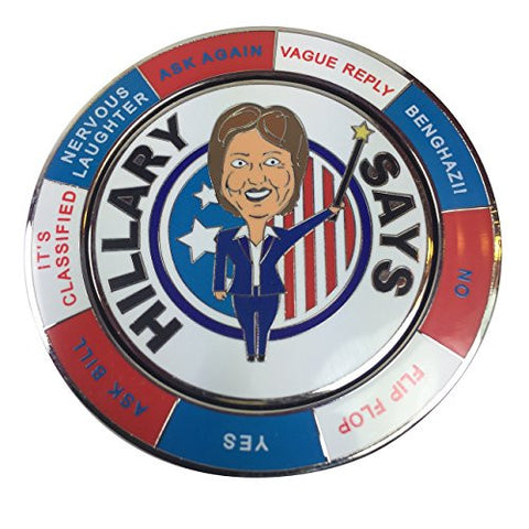 """What Would Hillary Do?"" Spinning Decision Maker Coin Novelty Gag Gift"