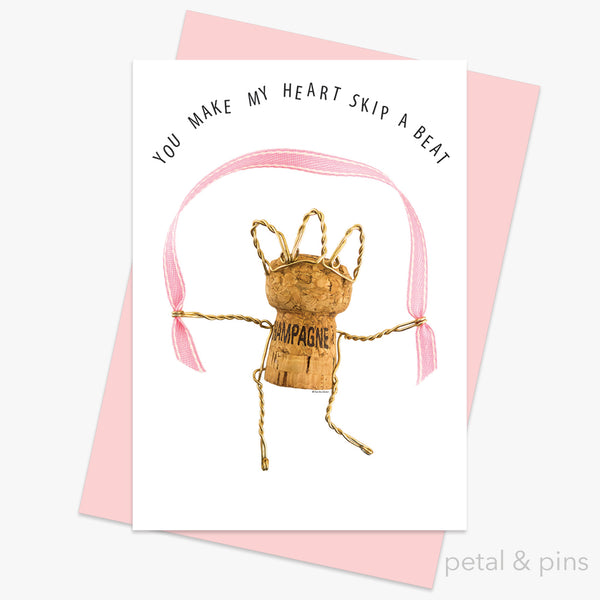 you make my heart skip a beat greeting card