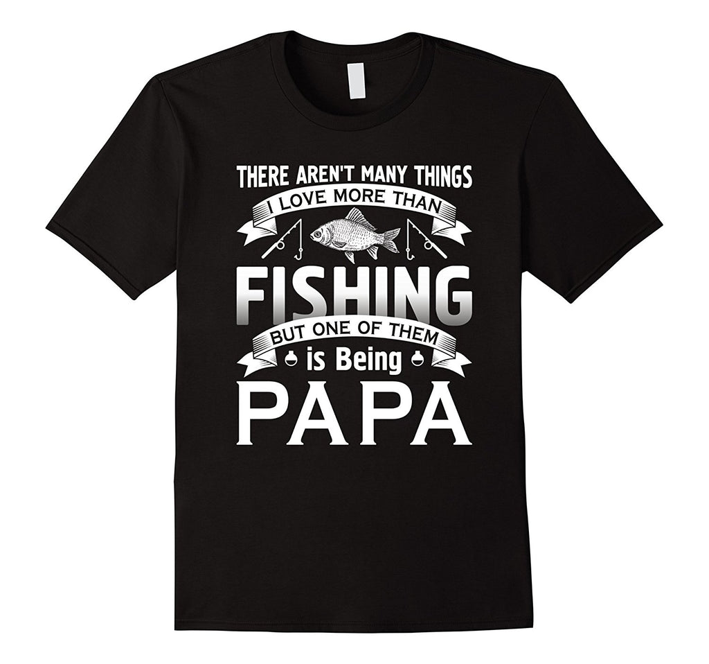 I Love More Than Fishinger Being Papa T-shirt Fisherman - AMAZOFFER