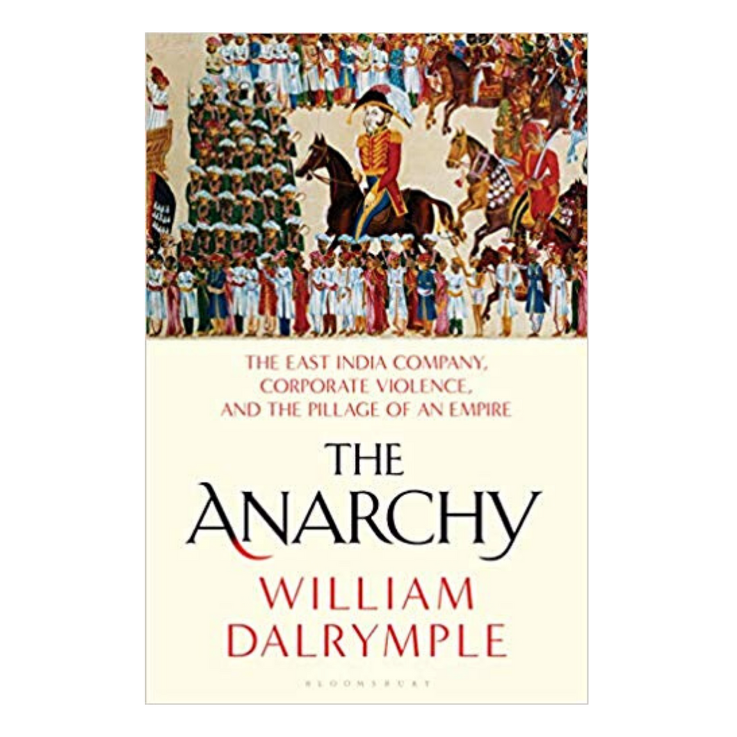 The Anarchy - William Dalrymple