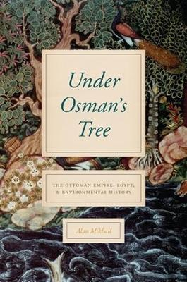 Under Osman's Tree - Alan Mikhail