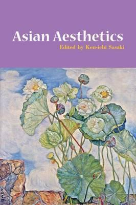 Asian Aesthetics - Edited by Ken-ichi Sasaki