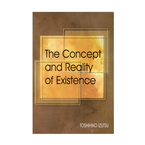 The Concept and Reality of Existence - Toshihiko Izutsu