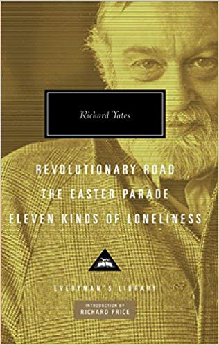 'Revolutionary Road, The Easter Parade, Eleven Kinds of Loneliness' - Richard Yates