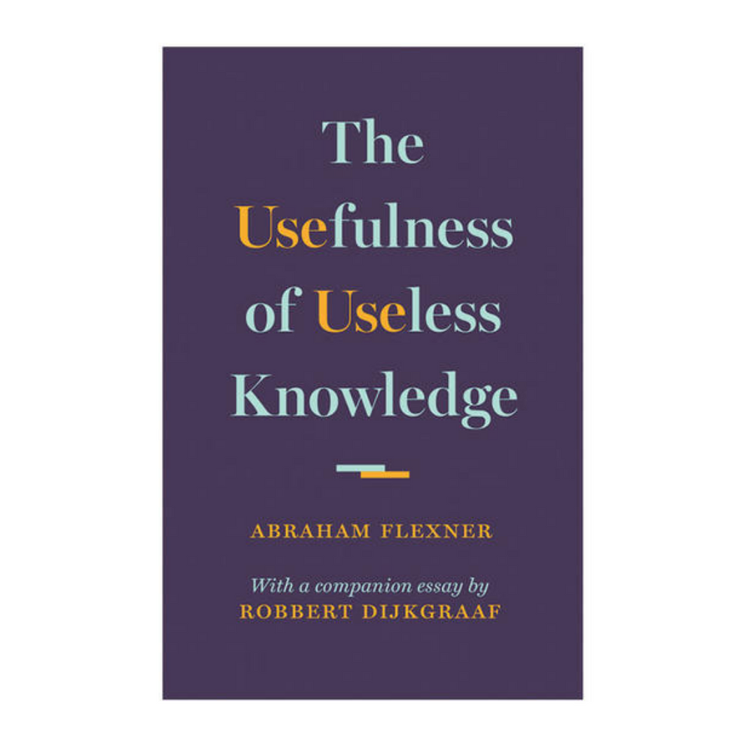 The Usefulness of Useless Knowledge - Abraham Flexner