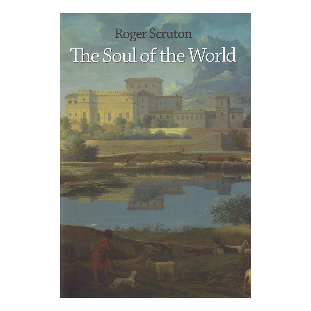 The Soul of the World - Roger Scruton