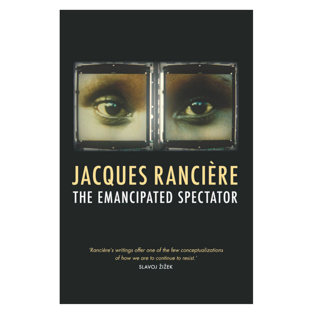 The Emancipated Spectator -  Jacques Rancière