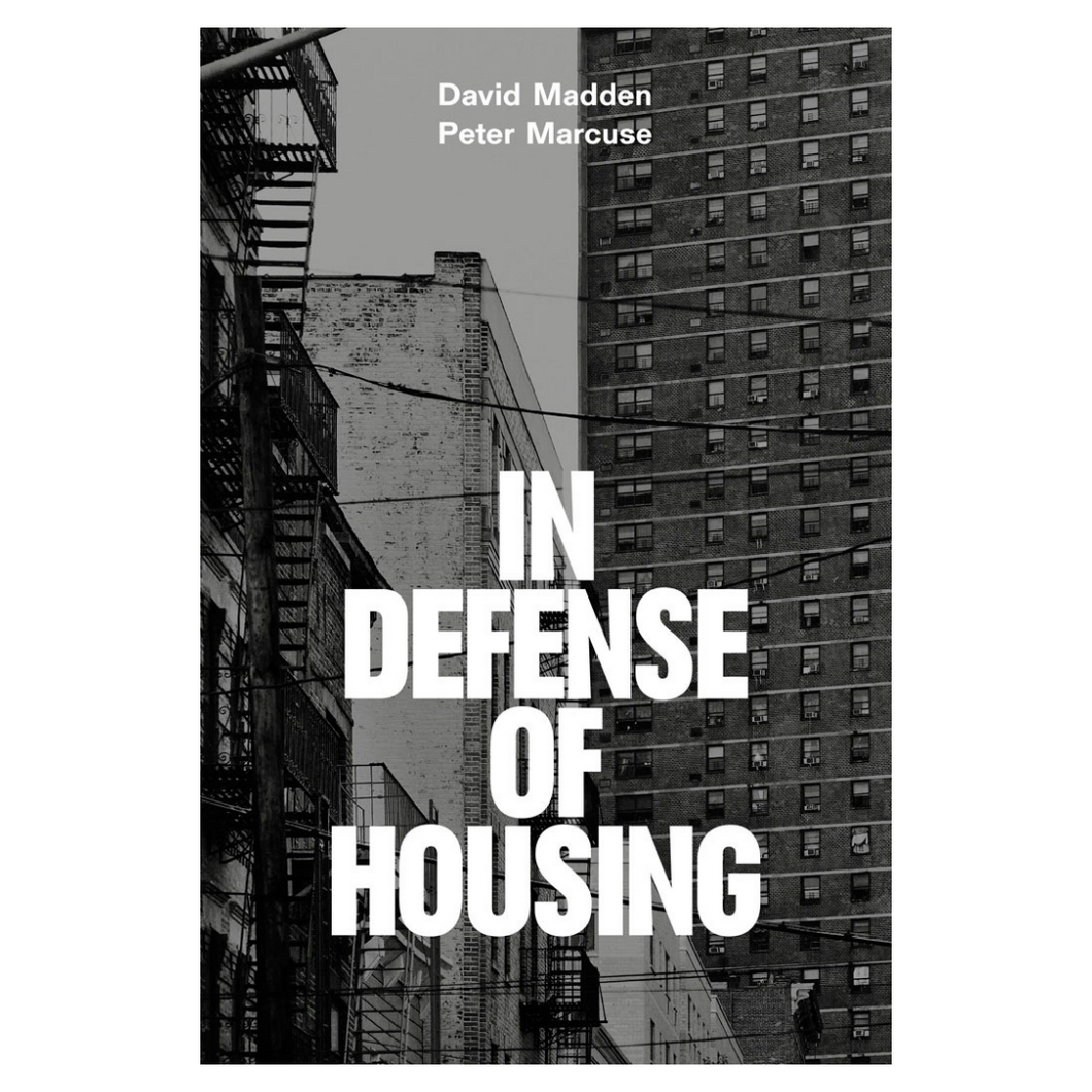 In Defense of Housing: The Politics of Crisis - David Madden and Peter Marcuse