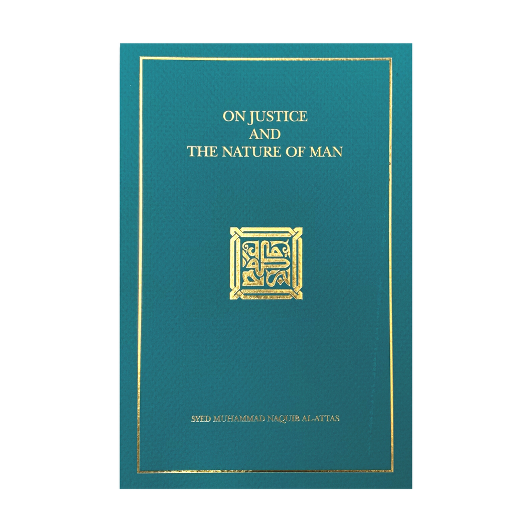 On Justice and The Nature of Man - Syed Muhammad Naquib Al-Attas