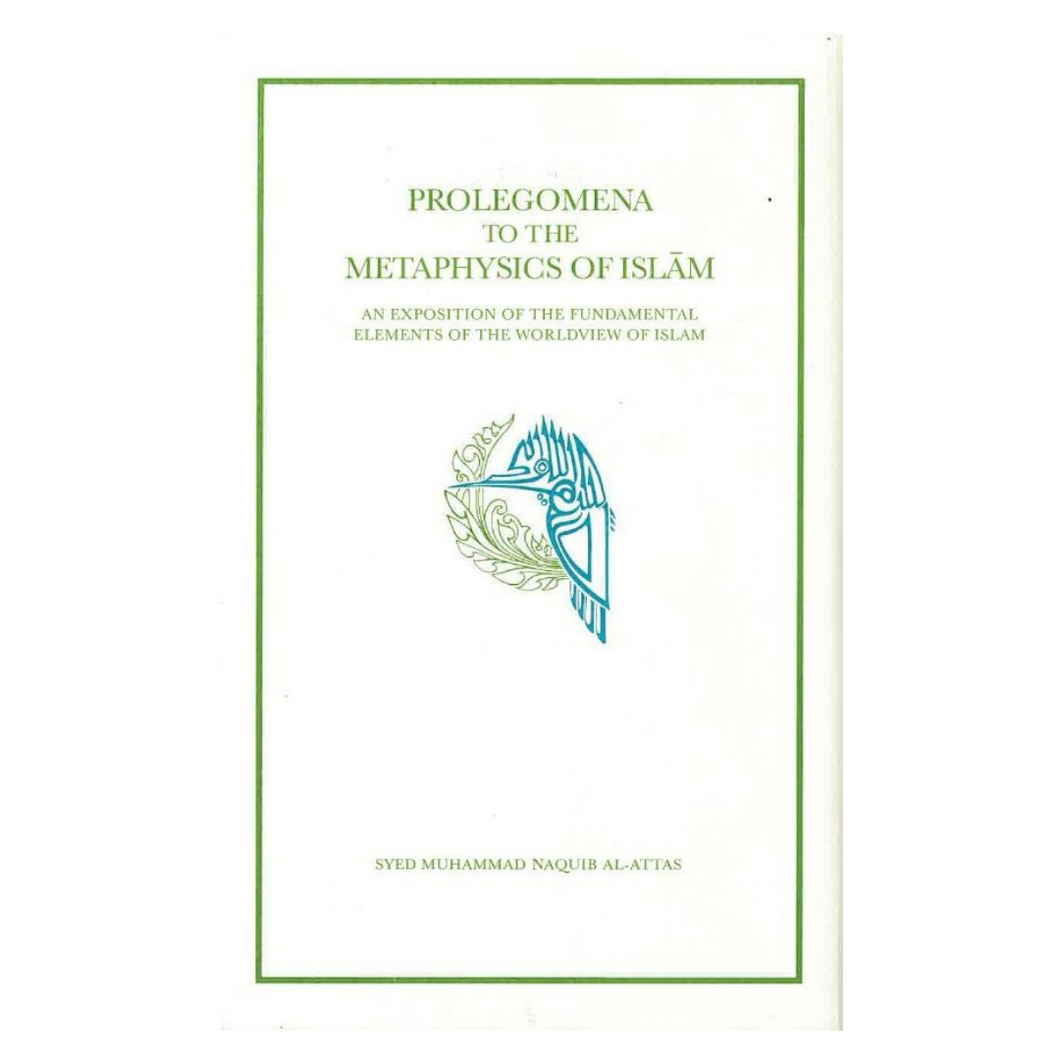 Prolegomena to the Metaphysics of Islam - Syed Muhammad Naquib Al-Attas