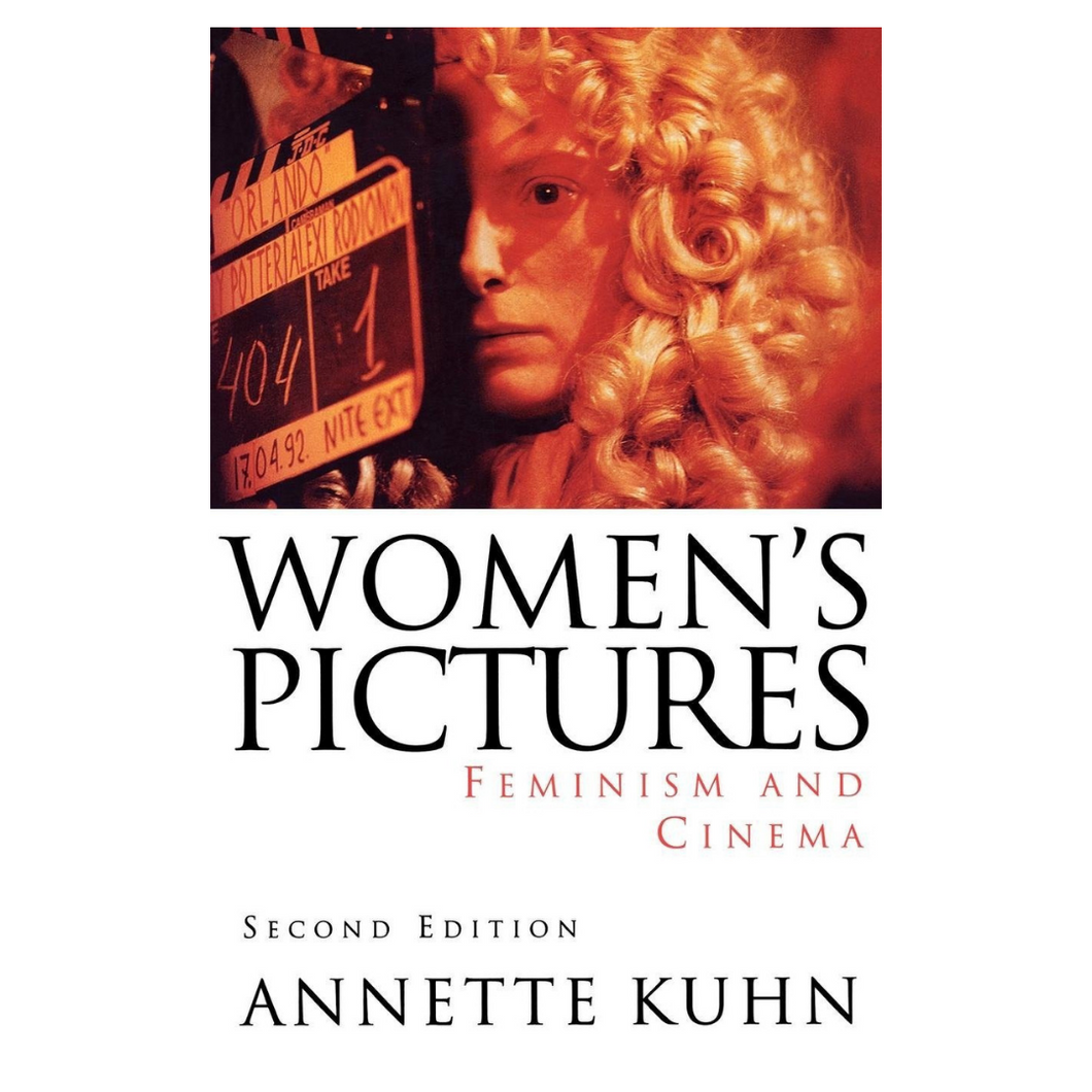 Women's picture: Feminism and Cinema - Annette Kuhn