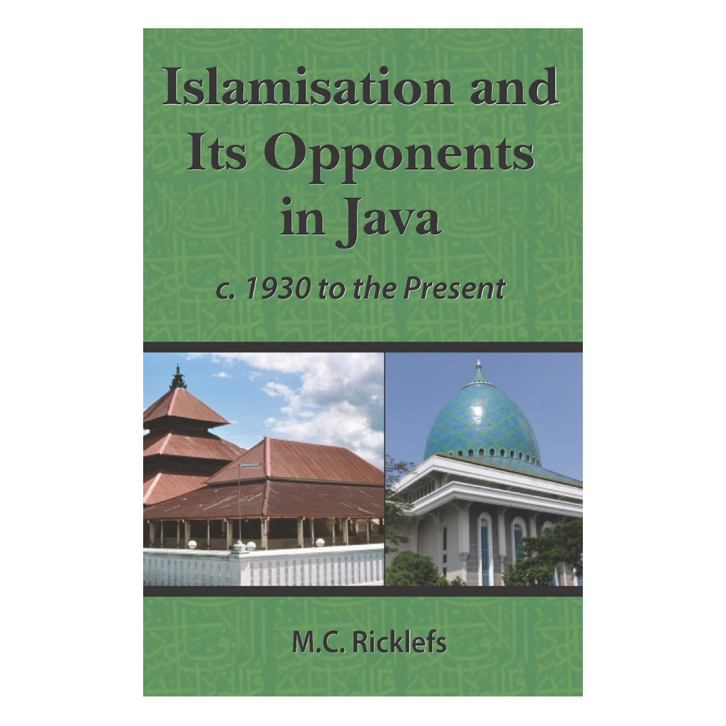 Islamisation and Its Opponents in Java - M.C. Ricklefs
