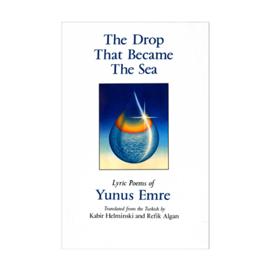 The Drop That Became The Sea - Yunus Emre