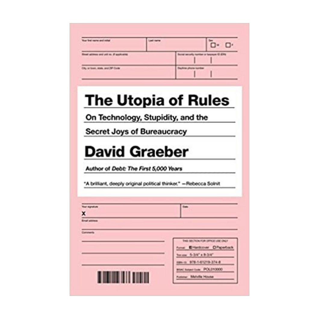 The Utopia of Rules - David Graeber