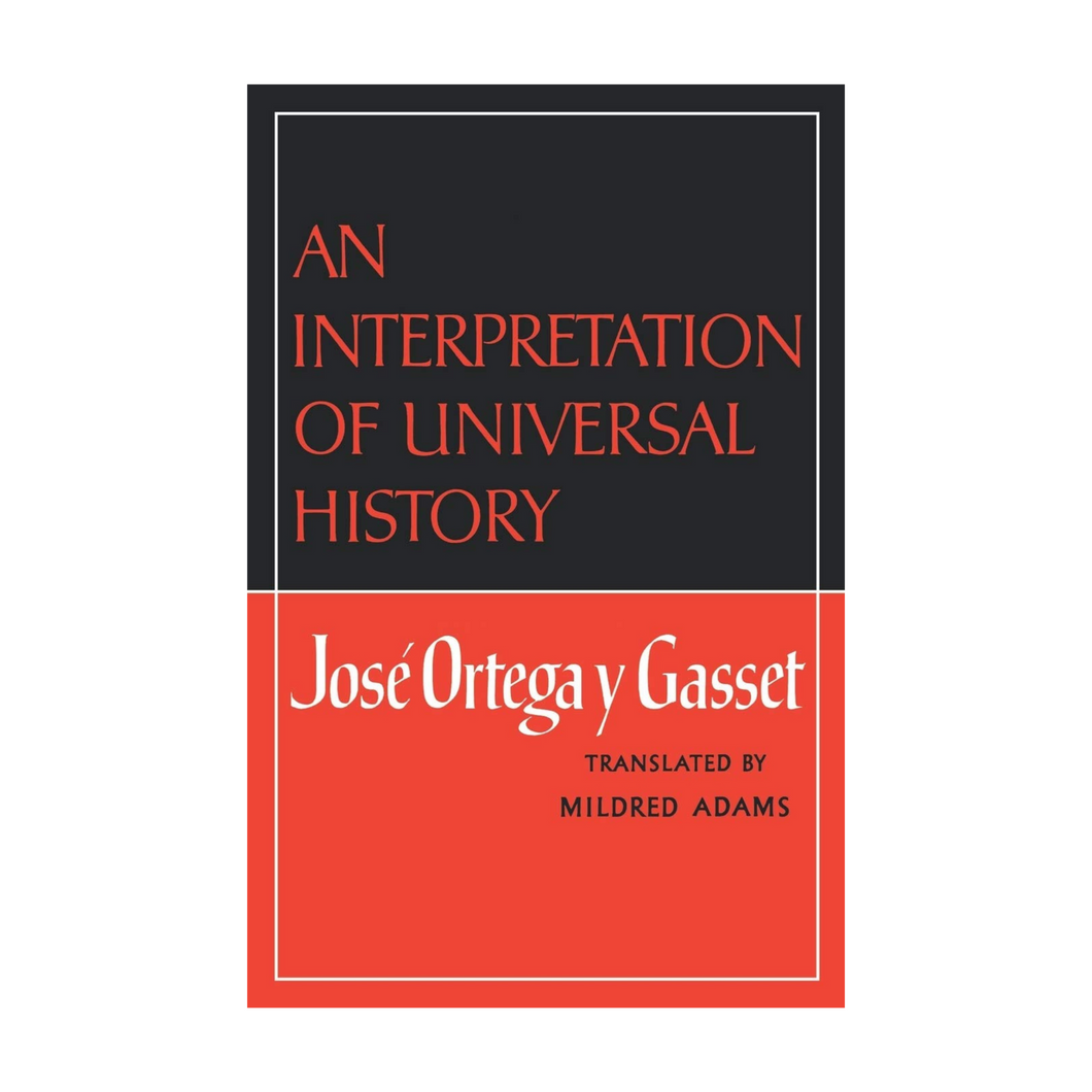 An Interpretation of Universal History - José Ortega y Gasset