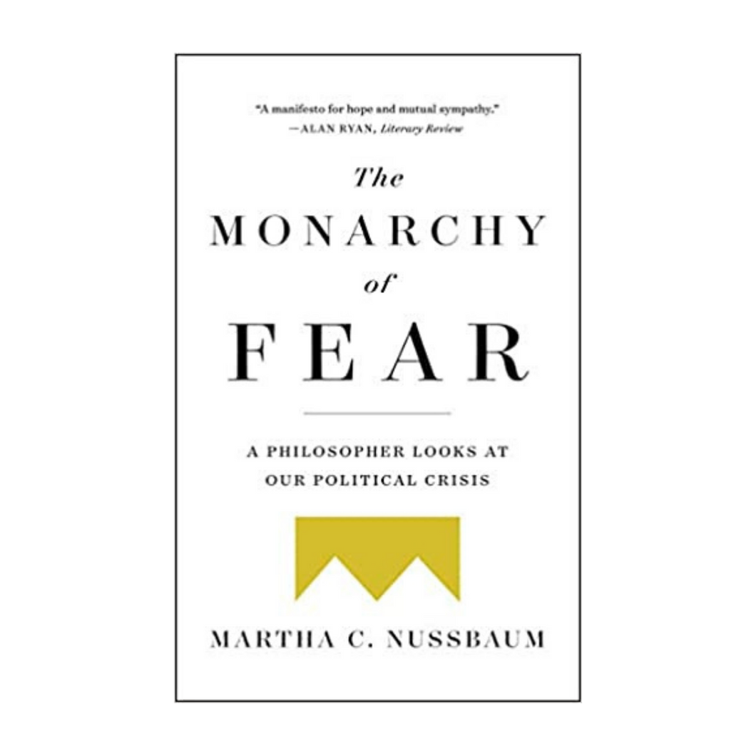 The Monarchy of Fear - Martha C. Nussbaum