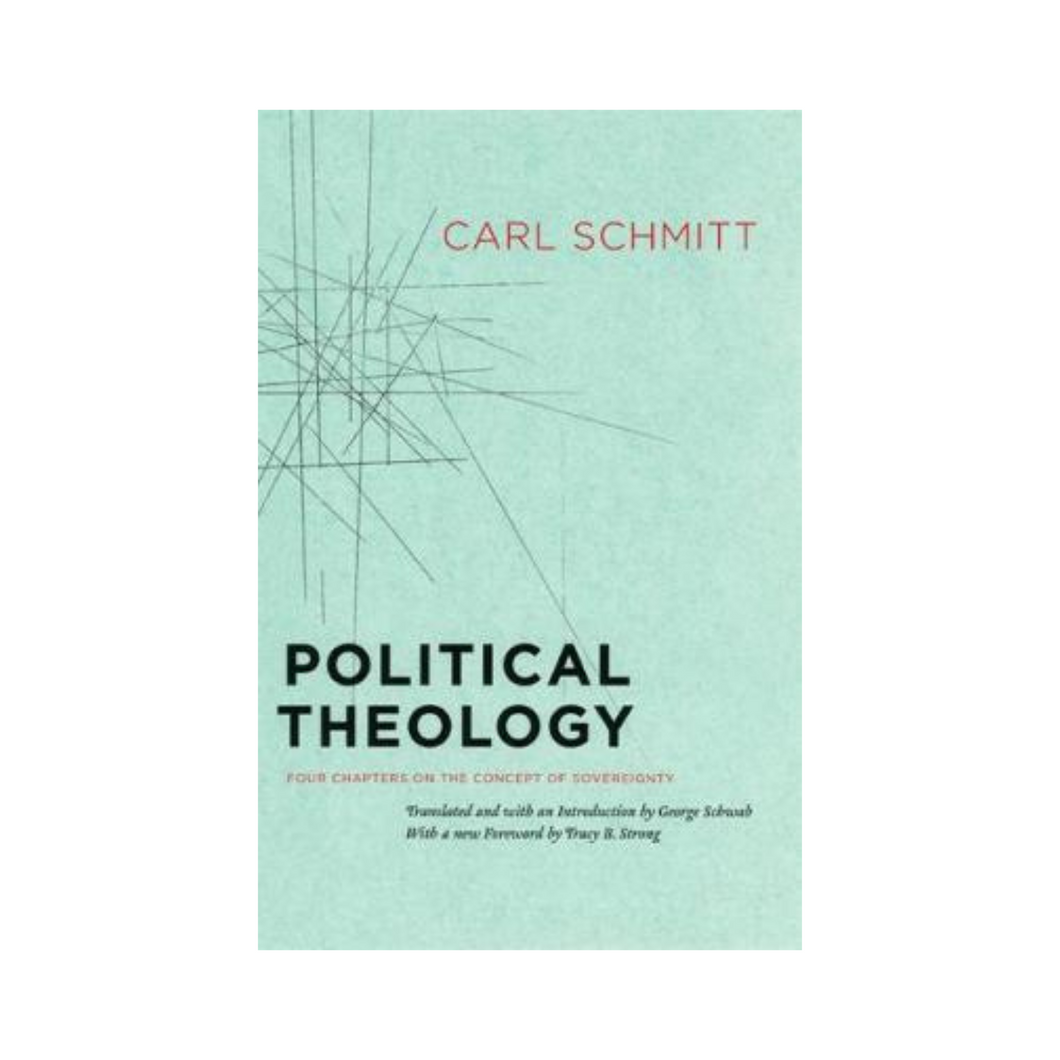 Political Theology - Four Chapters on the Concept of Sovereignty - Carl Schmitt