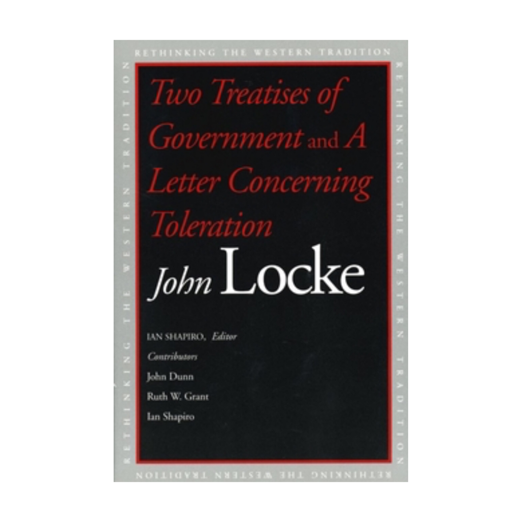 Two Treatises of Government and A Letter Concerning Toleration - John Locke