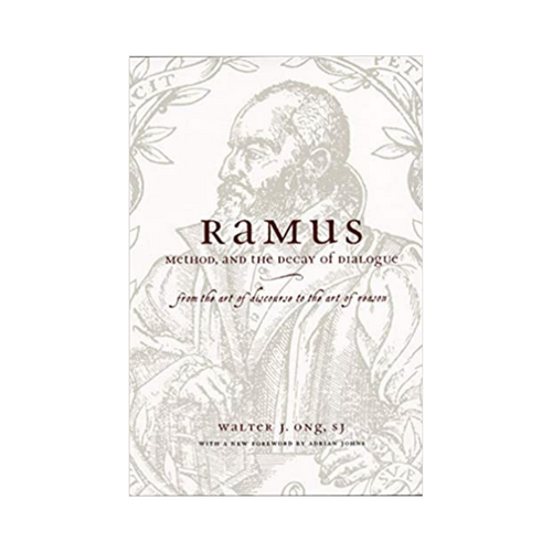 Ramus, Method, and the Decay of Dialogue - Walter J. Ong, SJ