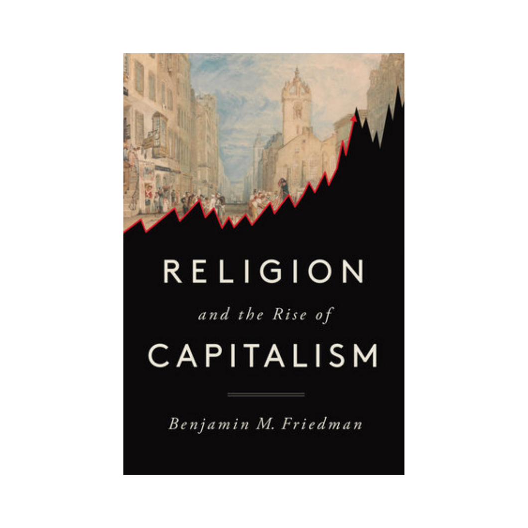 Religion and The Rise of Capitalism - Benjamin M. Friedman