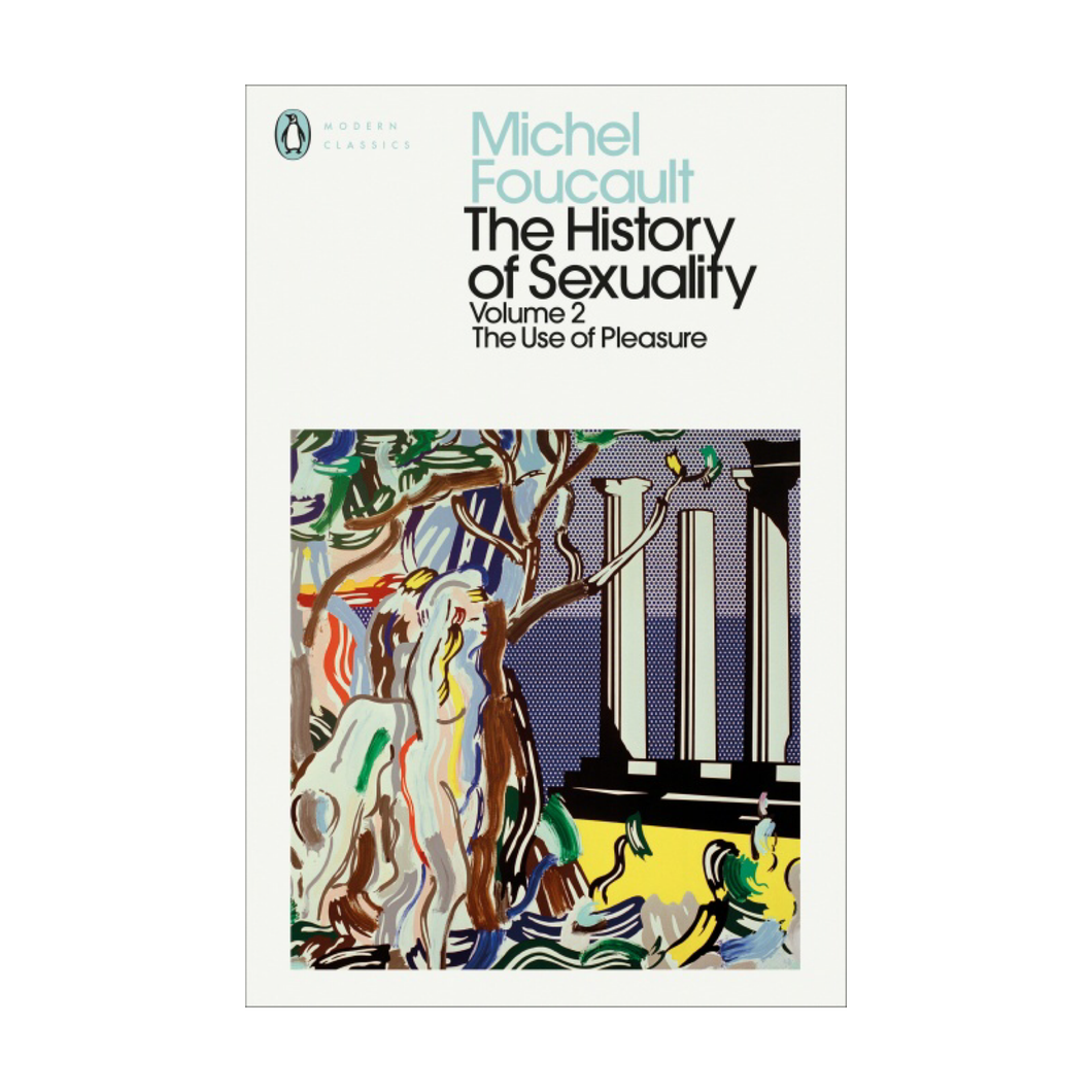 The History of Sexuality, Vol. 2: The Use of Pleasure - Michel Foucault
