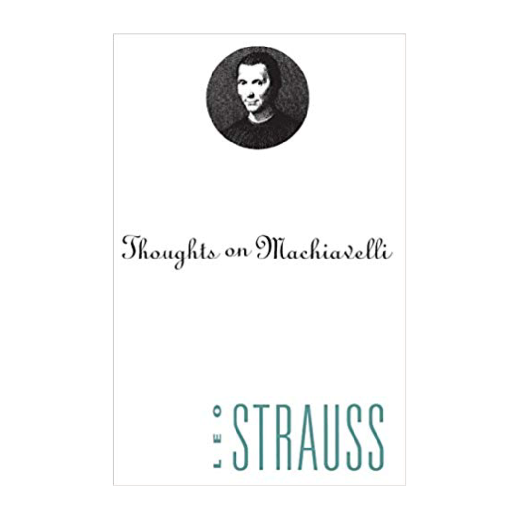 Thoughts on Machiavelli - Leo Strauss